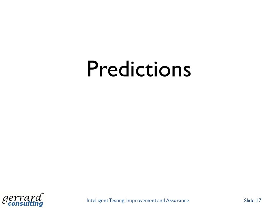 Predictions Intelligent Testing, Improvement and AssuranceSlide 17