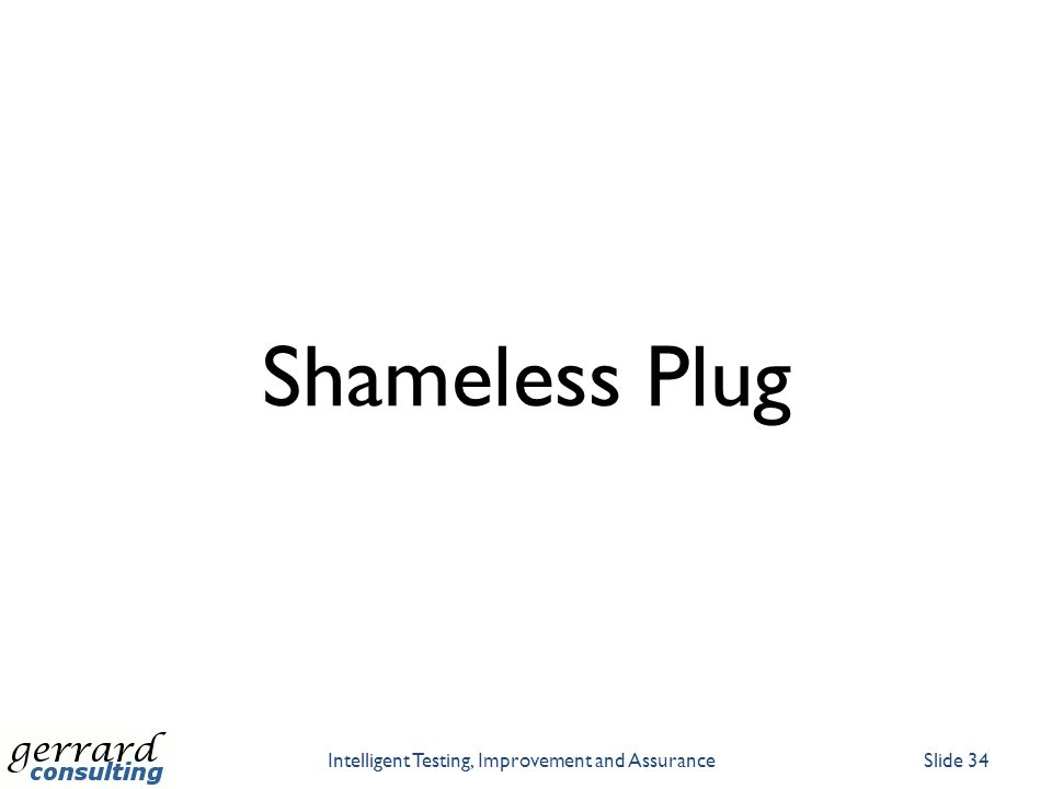 Shameless Plug Intelligent Testing, Improvement and AssuranceSlide 34