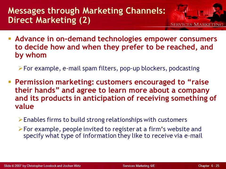Slide © 2007 by Christopher Lovelock and Jochen Wirtz Services Marketing 6/E Chapter 6 - 25  Advance in on-demand technologies empower consumers to d