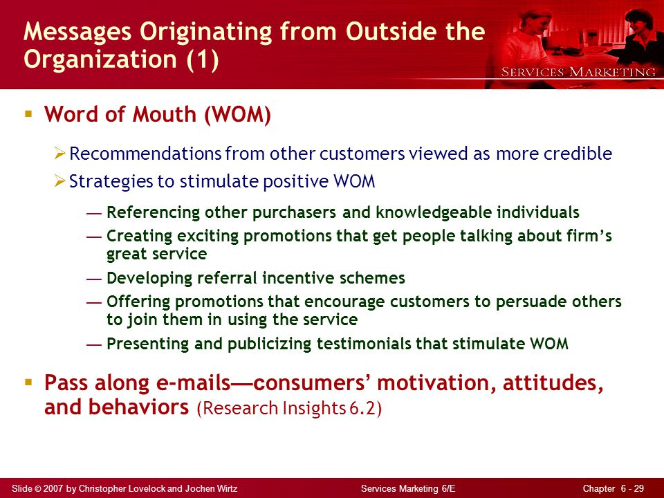 Slide © 2007 by Christopher Lovelock and Jochen Wirtz Services Marketing 6/E Chapter 6 - 29 Messages Originating from Outside the Organization (1)  W