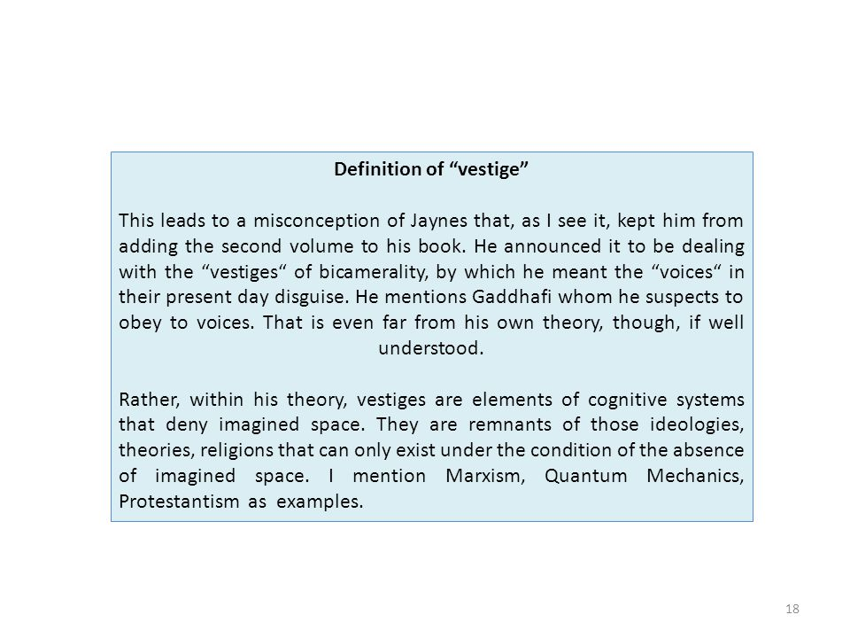 18 Definition of vestige This leads to a misconception of Jaynes that, as I see it, kept him from adding the second volume to his book.