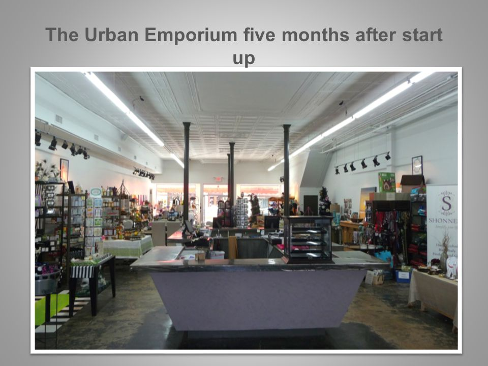The Urban Emporium five months after start up
