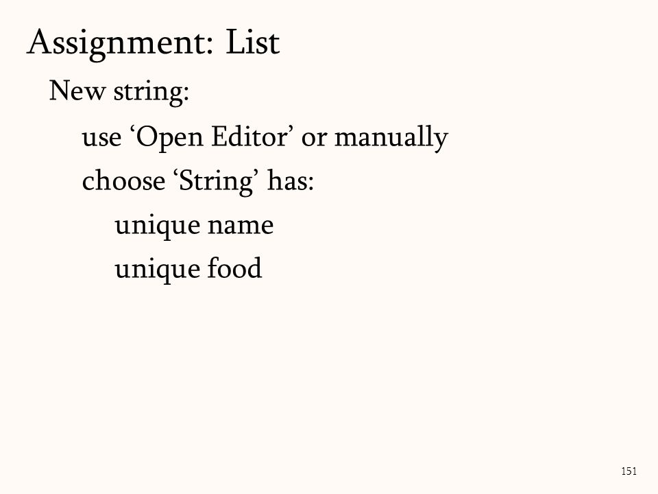 New string: use 'Open Editor' or manually choose 'String' has: unique name unique food Assignment: List 151