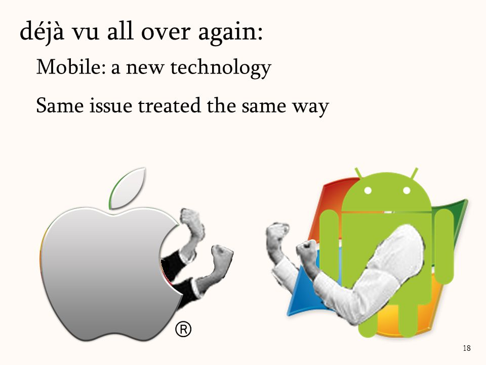 18 déjà vu all over again: Mobile: a new technology Same issue treated the same way