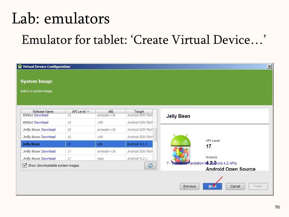 Emulator for tablet: 'Create Virtual Device…' 96 Lab: emulators