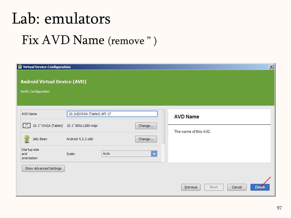 Fix AVD Name (remove ) 97 Lab: emulators