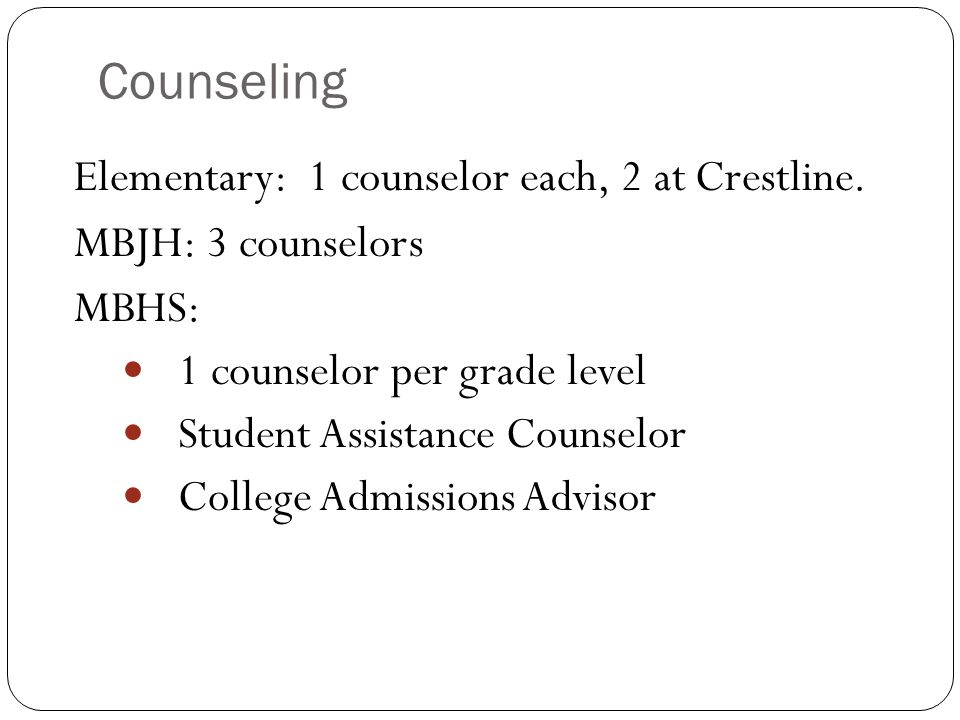 Counseling Elementary: 1 counselor each, 2 at Crestline.
