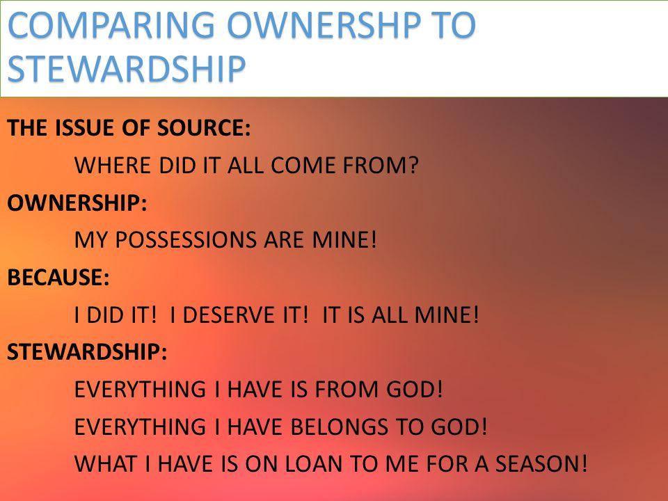 COMPARING OWNERSHIP TO STEWARDSHIP