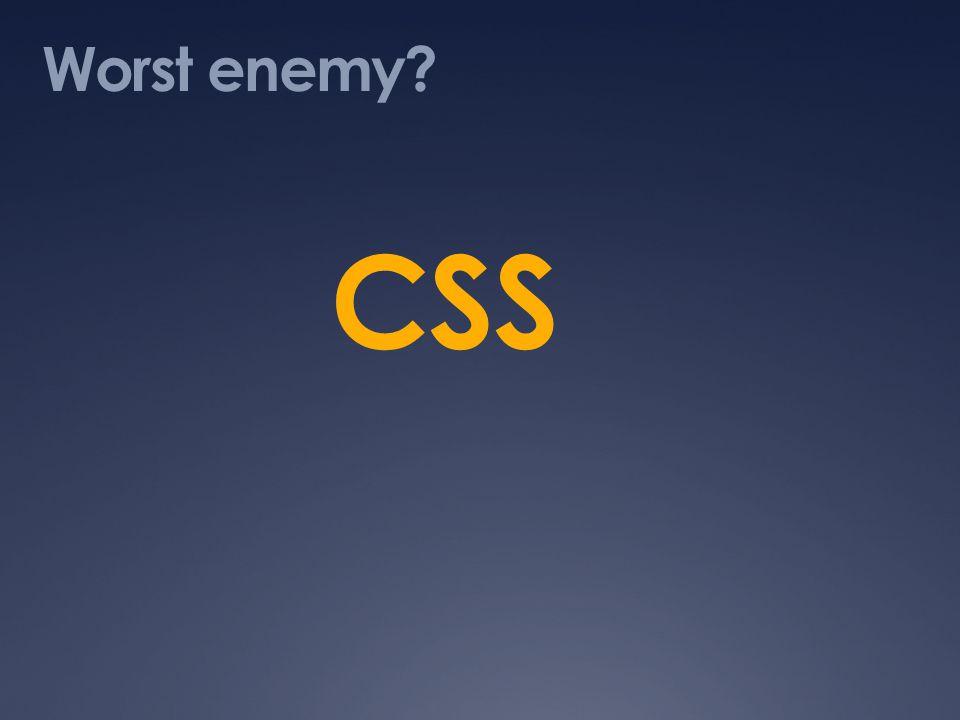 Worst enemy CSS