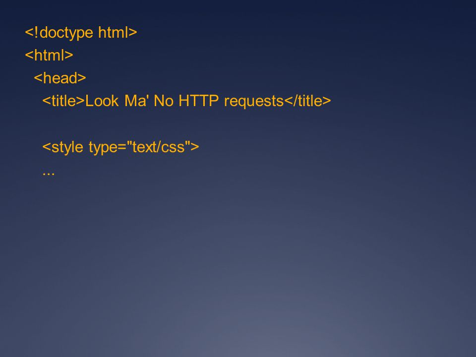 Look Ma No HTTP requests...
