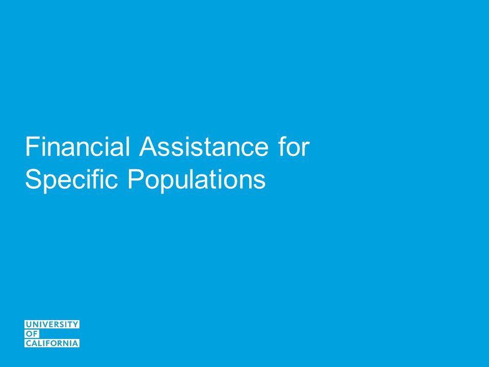Financial Assistance for Specific Populations