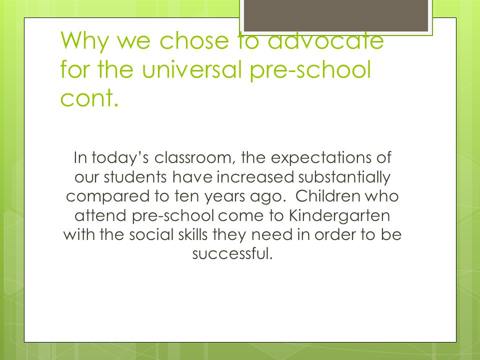 Why we chose to advocate for the universal pre-school cont.