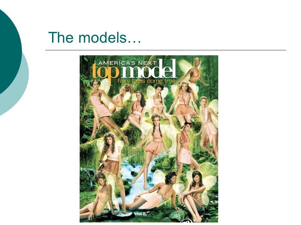 The models…