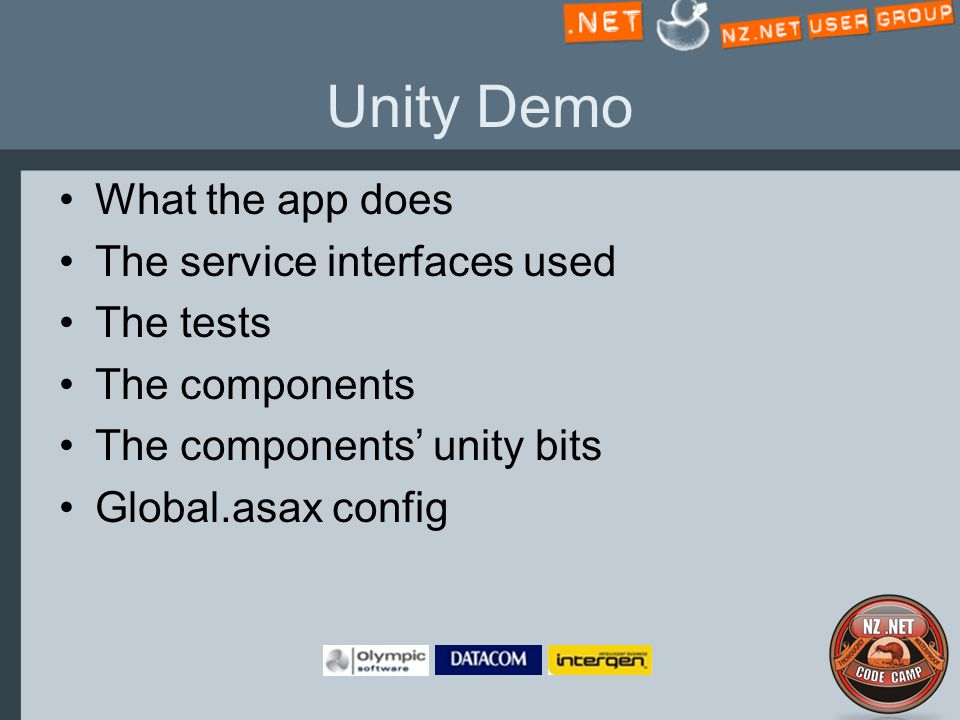 Unity Demo What the app does The service interfaces used The tests The components The components' unity bits Global.asax config