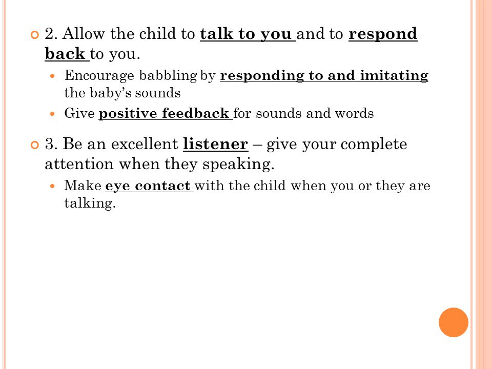 2. Allow the child to talk to you and to respond back to you.
