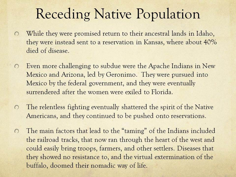 Receding Native Population While they were promised return to their ancestral lands in Idaho, they were instead sent to a reservation in Kansas, where about 40% died of disease.