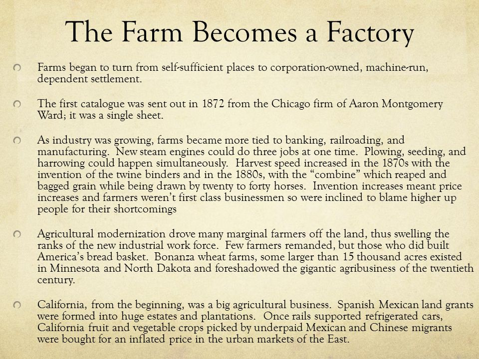The Farm Becomes a Factory Farms began to turn from self-sufficient places to corporation-owned, machine-run, dependent settlement.