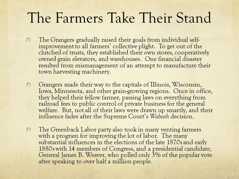 The Farmers Take Their Stand The Grangers gradually raised their goals from individual self- improvement to all farmers' collective plight.