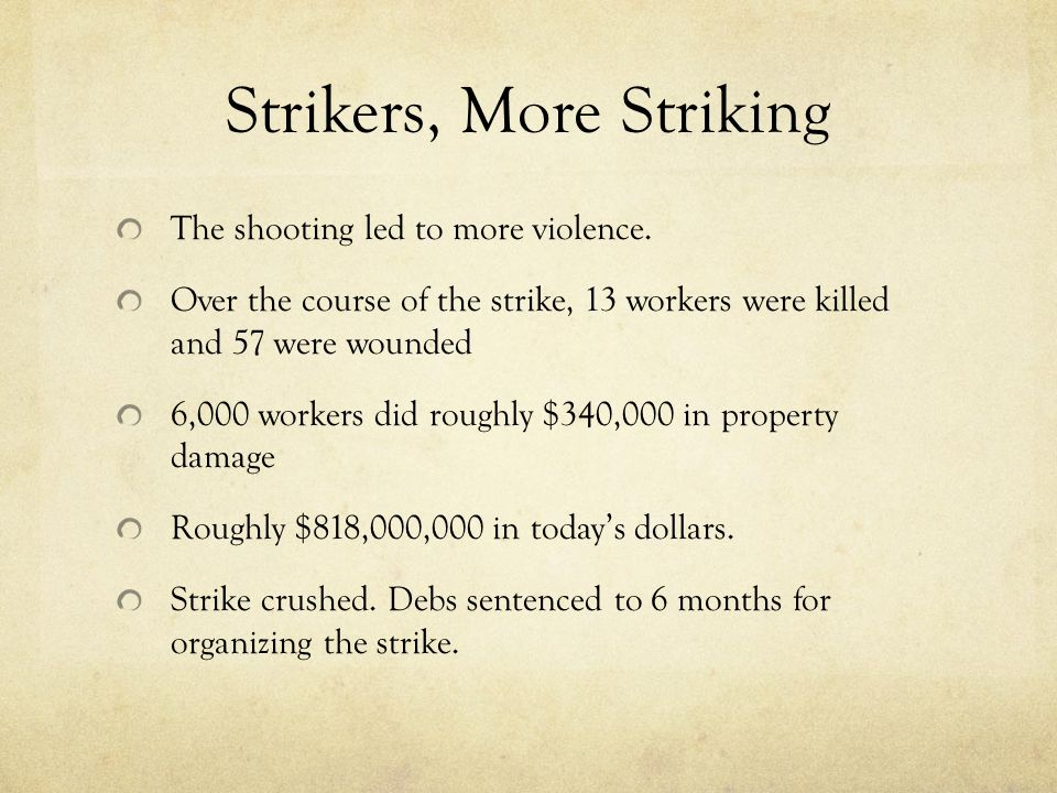 Strikers, More Striking The shooting led to more violence.
