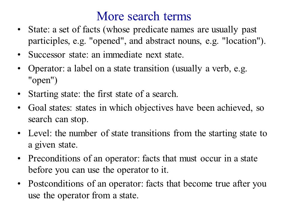 More search terms State: a set of facts (whose predicate names are usually past participles, e.g.