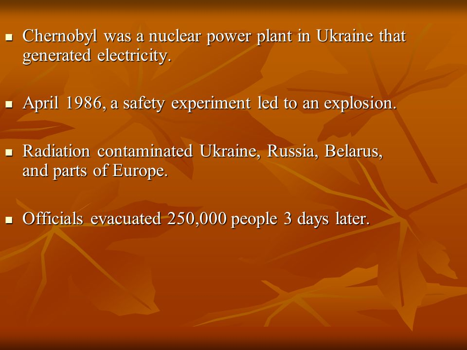Chernobyl was a nuclear power plant in Ukraine that generated electricity.
