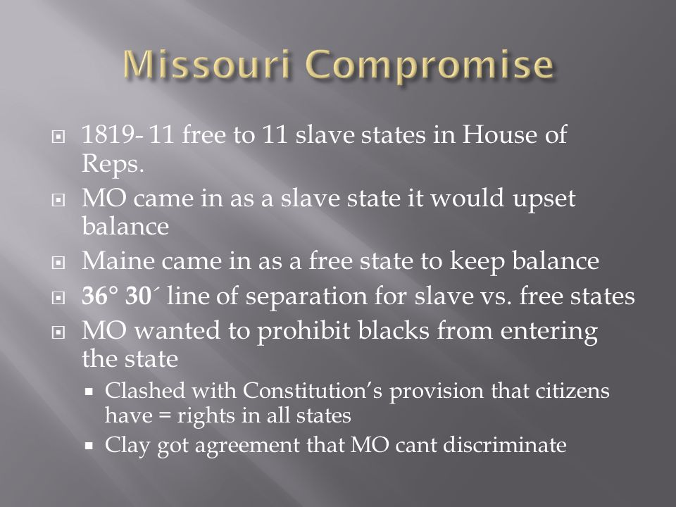  1819- 11 free to 11 slave states in House of Reps.
