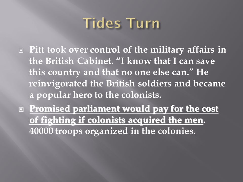  Pitt took over control of the military affairs in the British Cabinet.