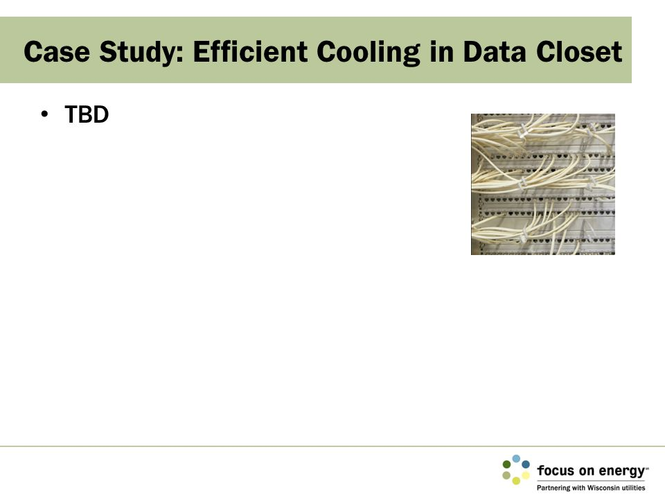 Case Study: Efficient Cooling in Data Closet TBD