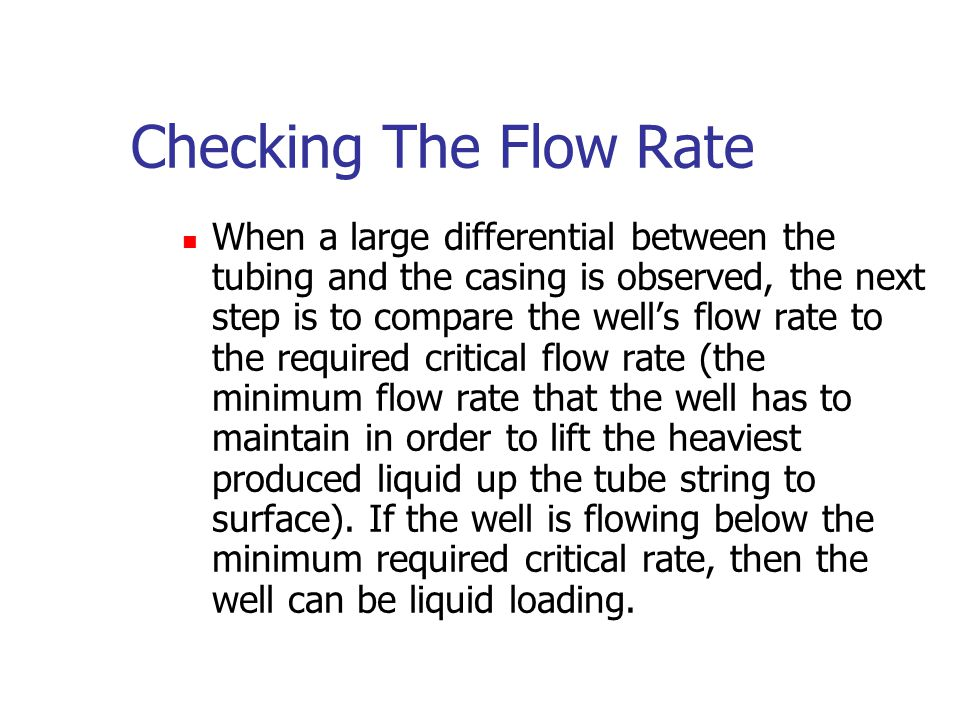 Check The Flowing Pressures When recording the flowing tubing and casing pressures, if you observe a large pressure differential between the tubing an