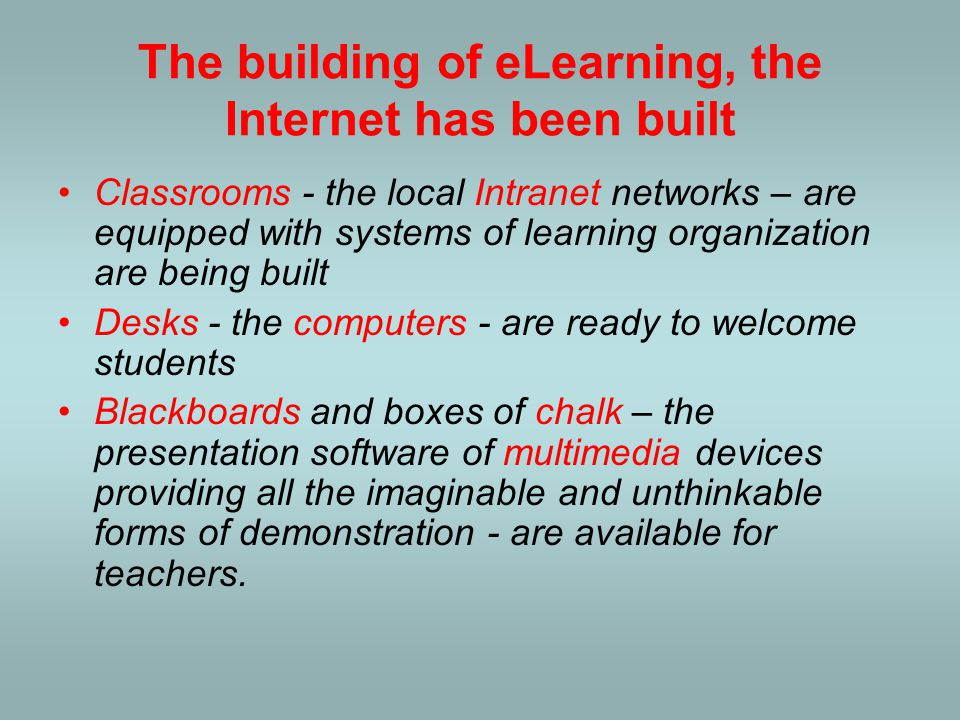 The building of eLearning, the Internet has been built