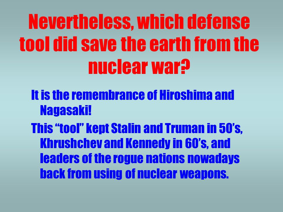 Nevertheless, which defense tool did save the earth from the nuclear war