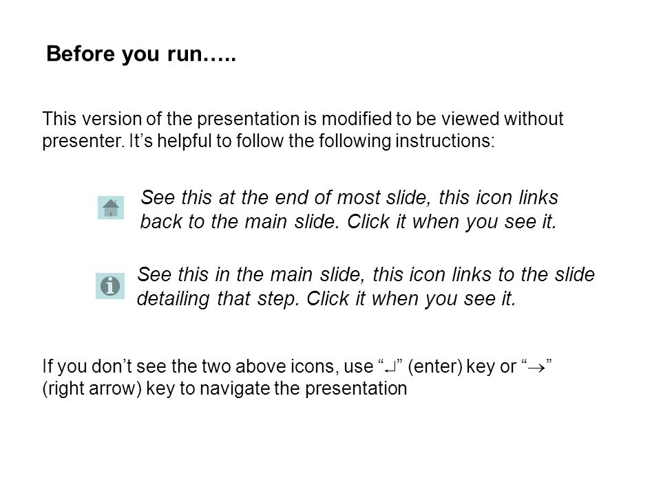 Before you run….. This version of the presentation is modified to be viewed without presenter.