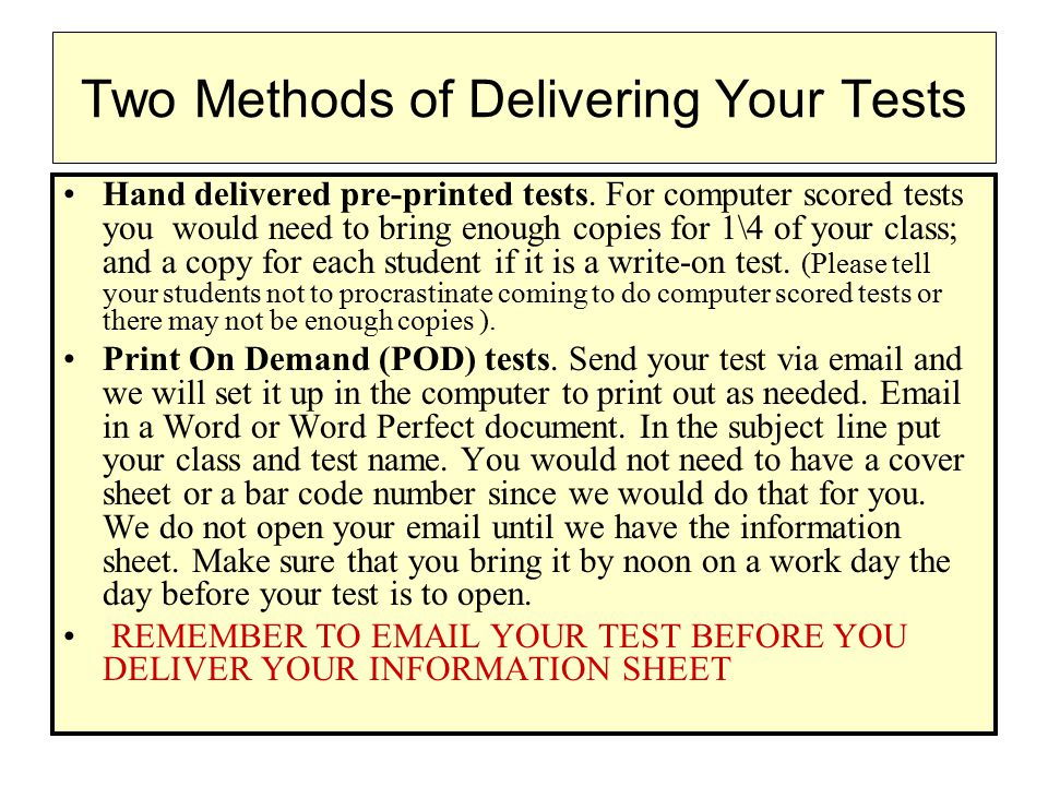 Instructions For Pre-printed Tests Make a cover sheet for each test with the following information: Barcode in upper right hand corner (Barcodes can be picked up at the Testing center) Leave the top 1\4 vacant for Test Center use Put your class name & number, instructor's name, and test number or name State what aids student's can use