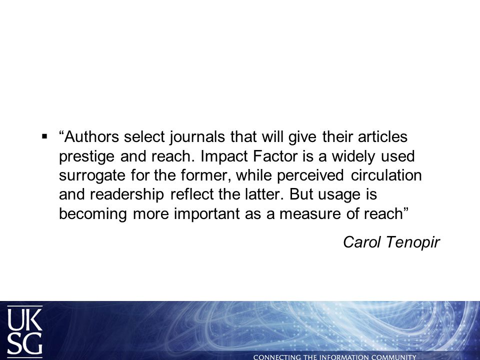  Authors select journals that will give their articles prestige and reach.