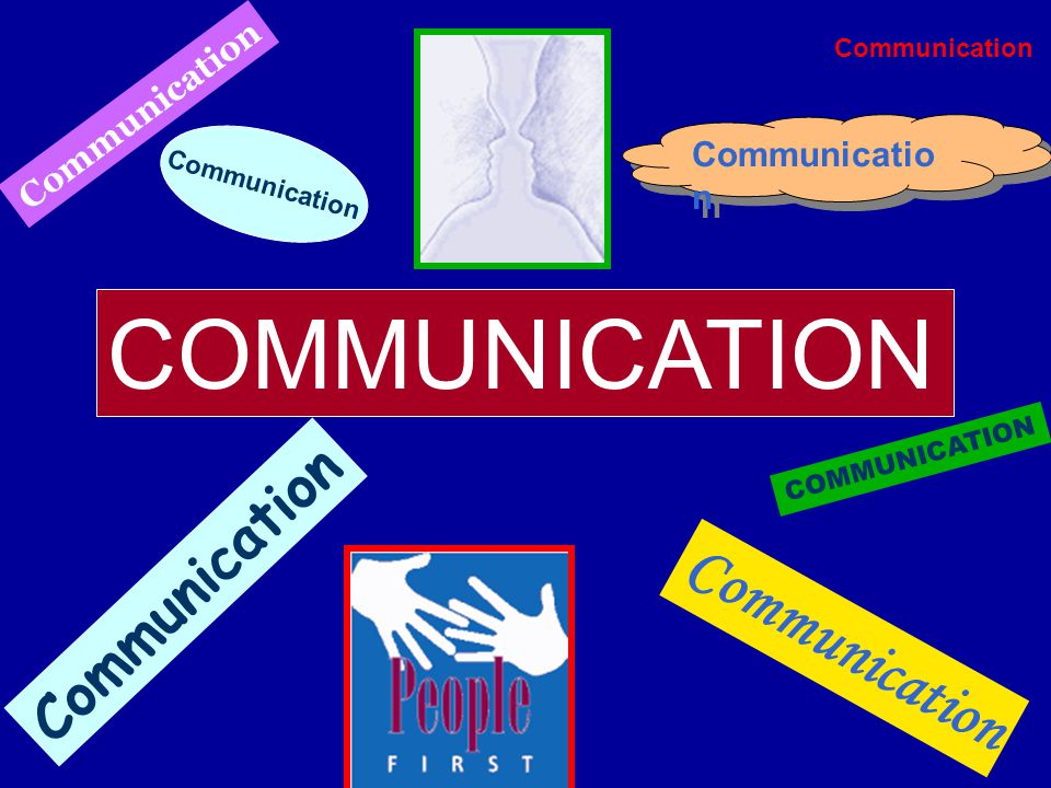 Communication COMMUNICATION Communication COMMUNICATION Communication