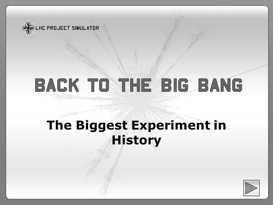 The Biggest Experiment in History