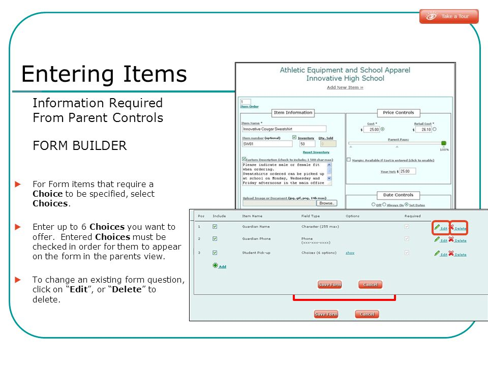 Information Required From Parent Controls FORM BUILDER  For Form items that require a Choice to be specified, select Choices.