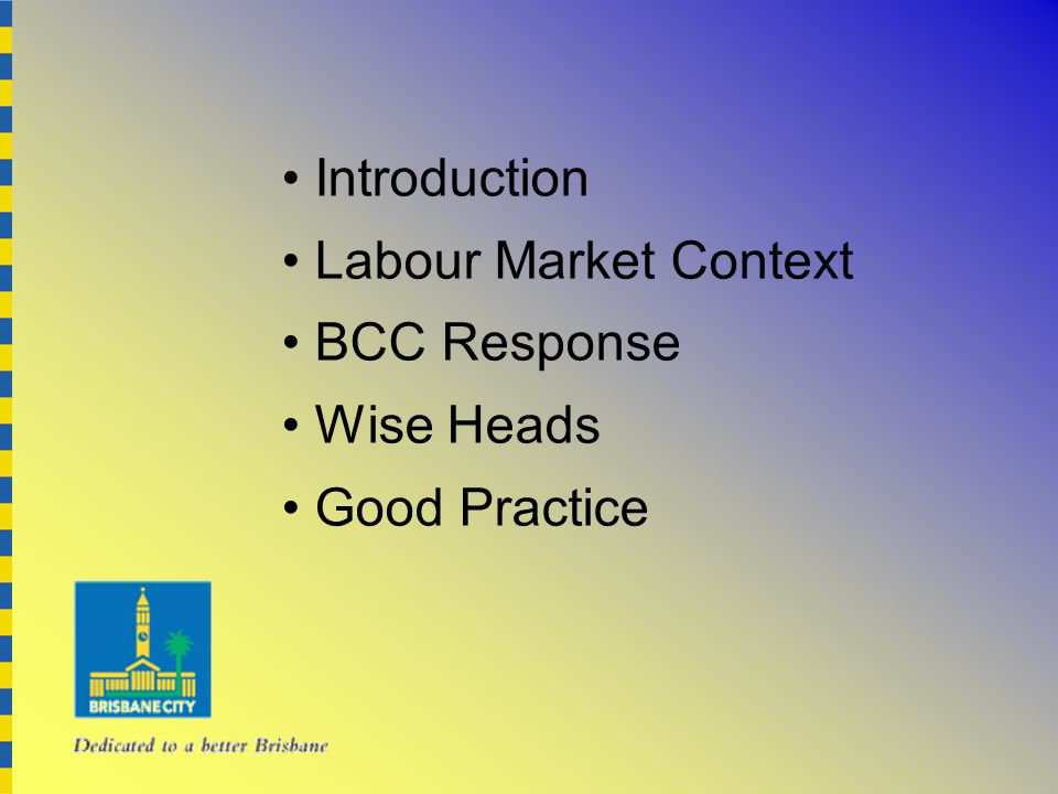 Introduction Labour Market Context BCC Response Wise Heads Good Practice