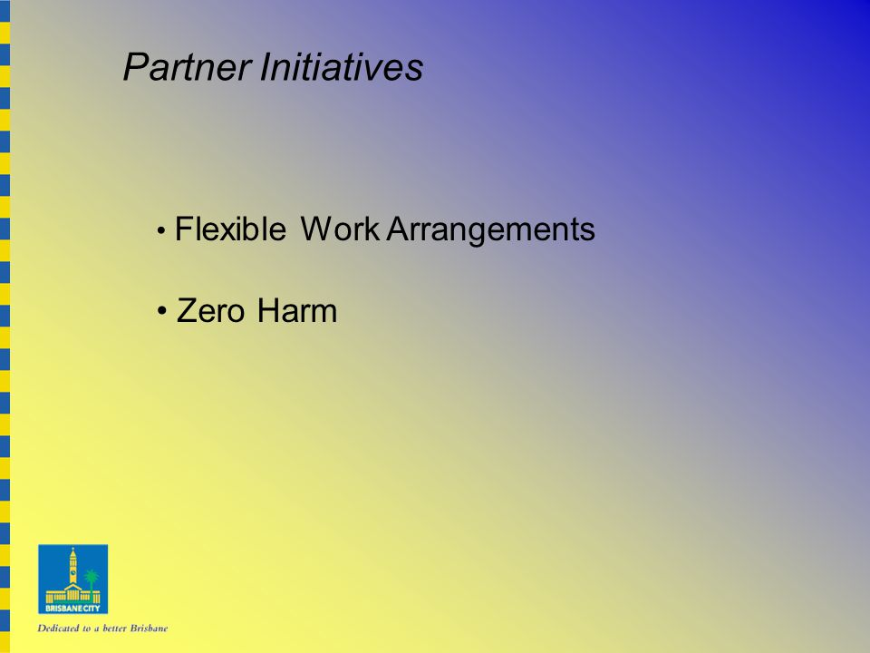 Flexible Work Arrangements Zero Harm Partner Initiatives