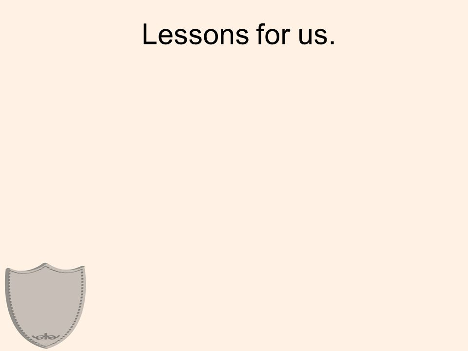Lessons for us.