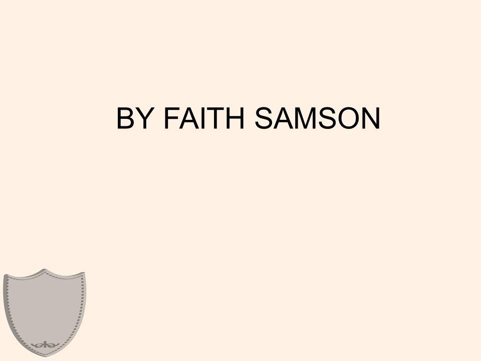 BY FAITH SAMSON