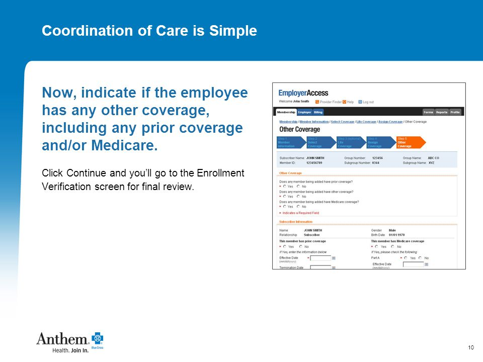 10 Coordination of Care is Simple Now, indicate if the employee has any other coverage, including any prior coverage and/or Medicare. Click Continue a