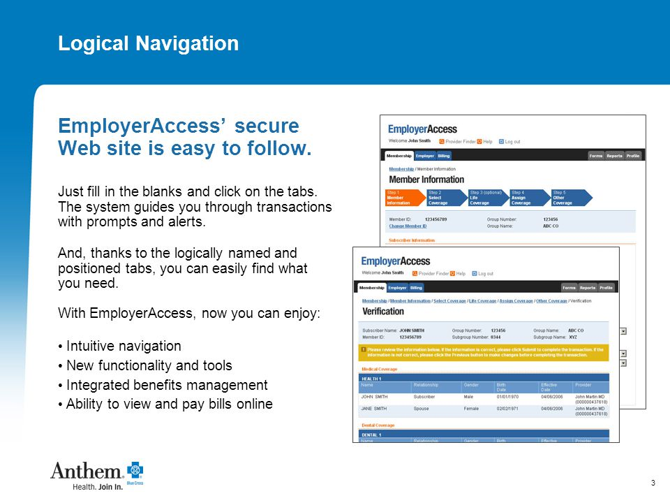 3 Logical Navigation EmployerAccess' secure Web site is easy to follow.
