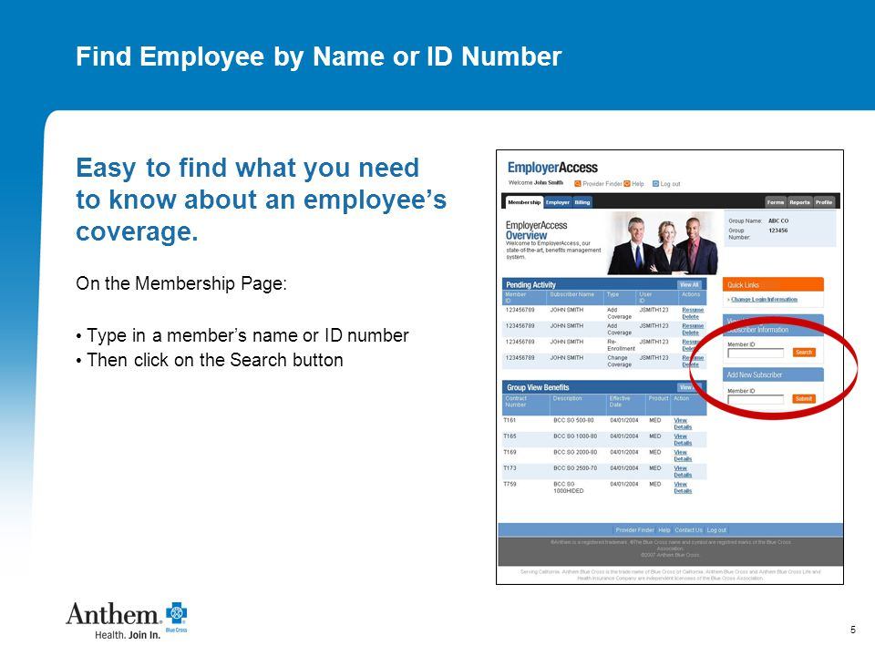 5 Find Employee by Name or ID Number Easy to find what you need to know about an employee's coverage.