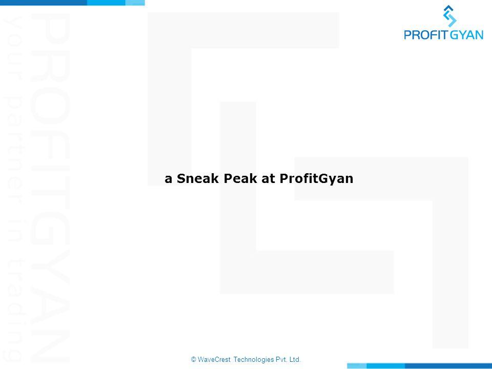 © WaveCrest Technologies Pvt. Ltd. a Sneak Peak at ProfitGyan