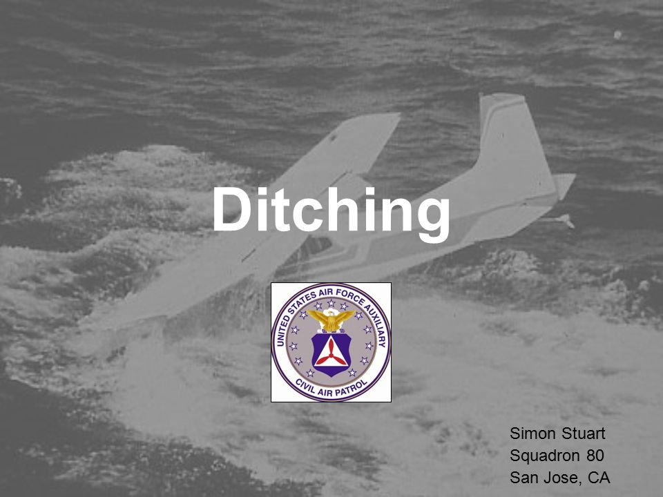 Ditching Presentation Overview  Types of Incidents & Survivability  Decisions: Water vs.