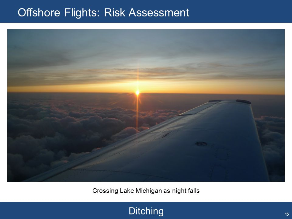 Ditching Offshore Flights: Risk Assessment 15 Crossing Lake Michigan as night falls