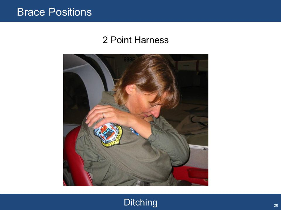 Ditching Brace Positions 20 2 Point Harness