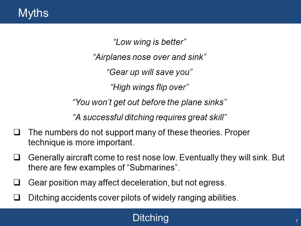 "Ditching Myths 7 ""Low wing is better"" ""Airplanes nose over and sink"" ""Gear up will save you"" ""High wings flip over"" ""You won't get out before the plan"