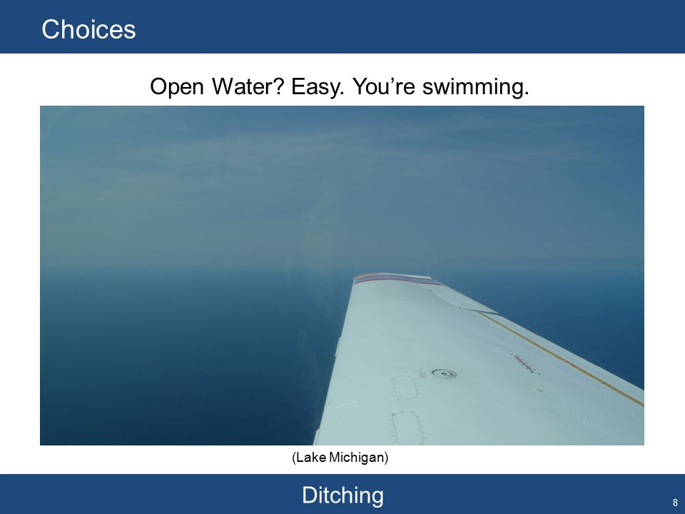 Ditching Choices 8 Open Water Easy. You're swimming. (Lake Michigan)